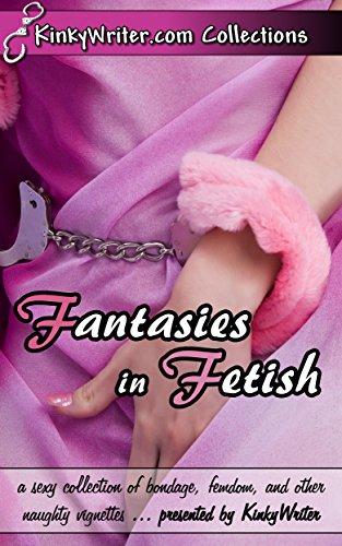 Fantasies in Fetish
